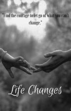 Life Changes by JessicaMcDaniel044