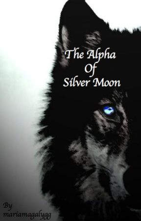 The Alpha of Silver Moon by mariamagalygg