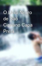 O Livro Negro de São Cipriano Capa Preta by IvanCarlosG