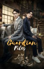 Guardian Files (chinese BL novel based stories - fanfictions) by luckyclouds