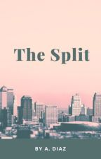 The Split by TequilaVandito