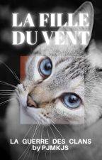 La Guerre Des Clans || TOME I - *• LΑ FΙLLΕ DU VΕNΤ •* - || by _yusuke_