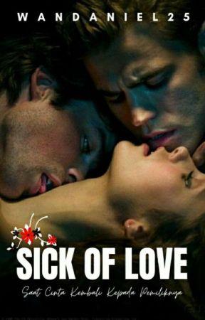SICK OF LOVE by Wanda_Niel25