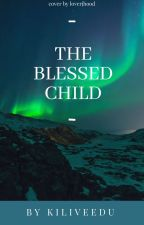 The Blessed Child by kiliveedu