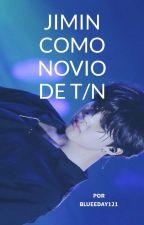 Jimin Como Novio de T/N. by BlueeDay121