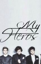 My Heros ;One Direction FanFiction; by IamTheCarrotQueen