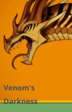 Venom's Darkness: A Wings of Fire Fanfic by BOINOFAM
