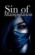 Sin Of Manipulation  by DeityElizabeth