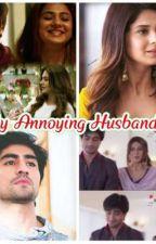 My Annoying Husband - An AdiYa FF ❤️ by psupriya25