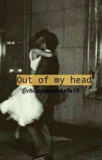 out of my head by rhiannonmichelle19