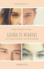 Guerra de miradas(GDM#1) by _Renatitta_