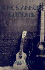 À nos années guitare by CsharpCello