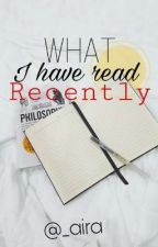 What I have read recently by bukan_ulat_buku