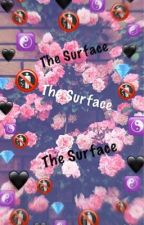The Surface by Beliebcreep
