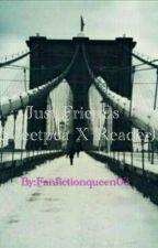 Just Friends (Sweetpea X Reader) by venusbaby03