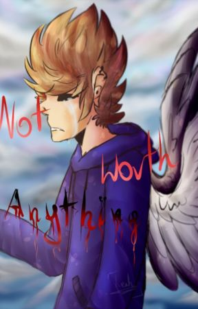 Not worth anything  (TomTord) by N_Nesias