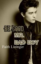 Be Good, Mr. Bad Boy by FunkyFaith22