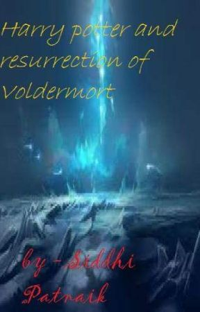Harry potter and the resurrection of Voldermort by Siddhipatnaik-11