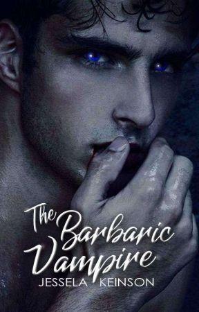 The Barbaric Vampire by JesselaKeinson