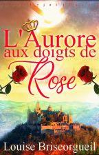 L'Aurore aux Doigts de Rose by domitiledodo