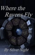 Where the Ravens Fly (Dragons RTTE Fanfic) by ToothlessNightFury12