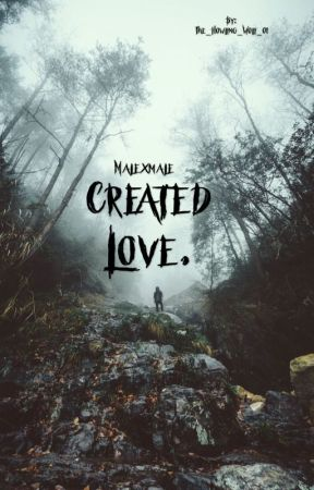 Created Love. (MalexMale) by The_Howling_Wolf_01