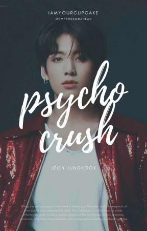[Dibukukan]Psycho Crush | JJK by iamyourcupcake