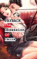 PAYBACK: The Obsession of Calix by Swartout