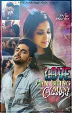 Avneil ff : love can bring many changes  by Annu767