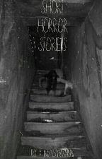 Short Horror Stories by maisywinnn