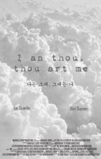 I an thou, thou art me by blxcklabel