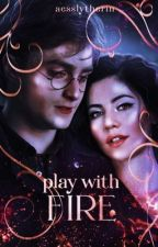 ✓ | PLAY WITH FIRE   ,    harry potter by aesslytherin