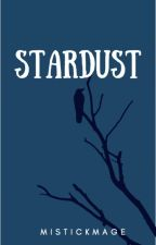 Stardust by MistickMage