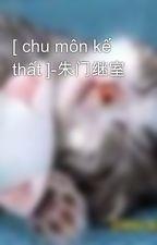[ chu môn kế thất ]-朱门继室 by hanachan89