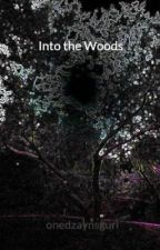 Into the Woods by onedzaynsgurl