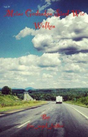 Meine Gedanken sind wie Wolken  by fire_angel_feather