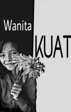 Wanita Kuat by anikkurnia1212