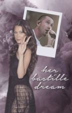 Her Bastille Dream °A Dan Smith Fanfic° by canyoufillthesilence