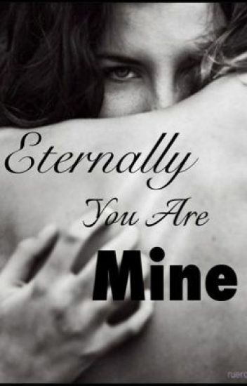 Eternally You Are Mine