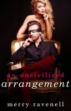 An Uncivilized Arrangement by merrywombat