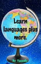 Learn some languages and more+ by yaezu6y