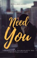 Need You |S.M| #2 by hollmendess
