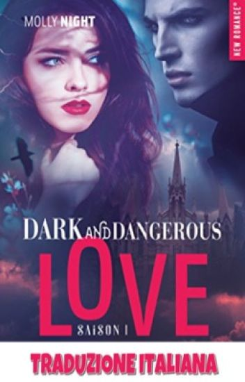 Dark and Dangerous Love (Italian translation)