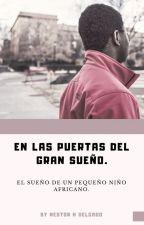 EN LAS PUERTAS DEL GRAN SUEÑO. by NestorDelgado1