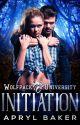 Initiation (A Wolfpack U Novel) by AprylBaker7