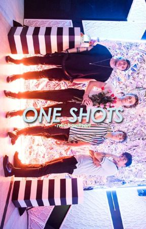 one shots ✻ 5sos by -michaelisart
