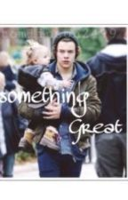 Something great- harry styles by tomlinson2499