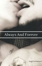 Always And Forever |ZARRY| by kingofthedarkness189
