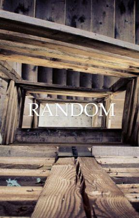 Random  by UnicornQueenXoXoX