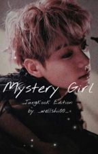 Mystery Girl || Jungkook edition || by _wellshii_00